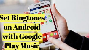 Google play ringtones for android