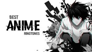 Anime ringtones Free